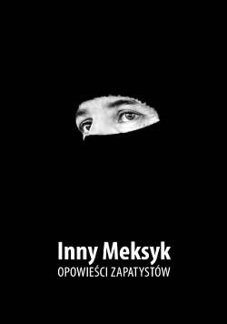 """""""INNY MEKSYK: INNE SNY. Opowieści zapatystów"""" - redakcja Barbara Prądzyńska"""